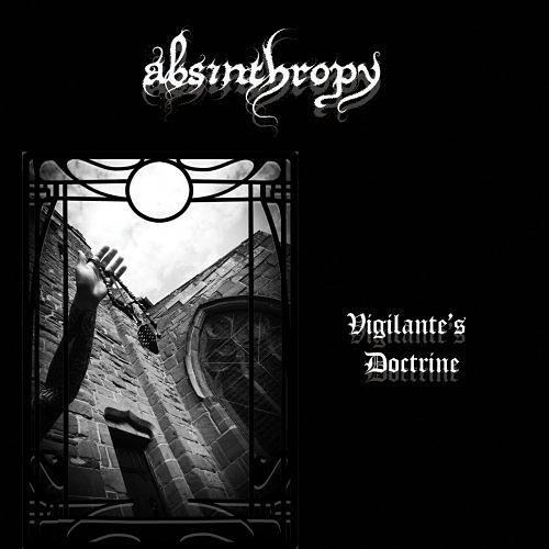 Absinthropy - Vigilante's Doctrine (2017) 320 kbps