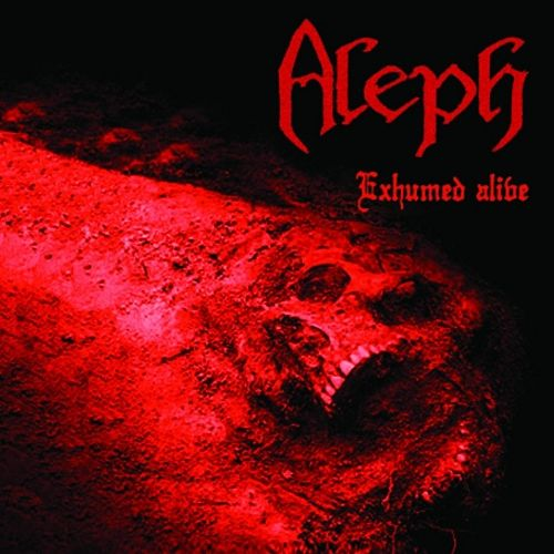 Aleph - Exhumed Alive (2017) 320 kbps