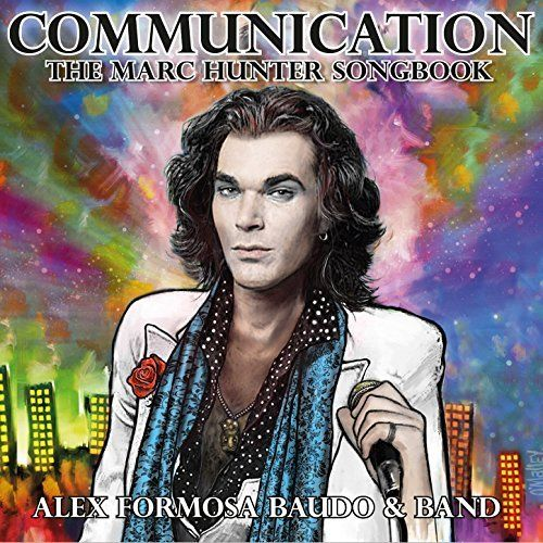 Alex Formosa Baudo - Communication: The Marc Hunter Songbook (2016) 320 kbps