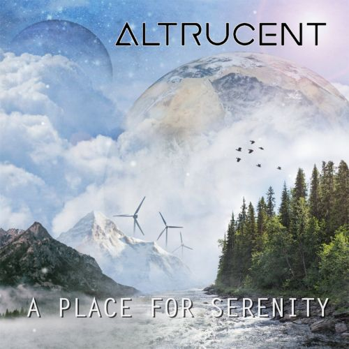 Altrucent - A Place For Serenity (2017)