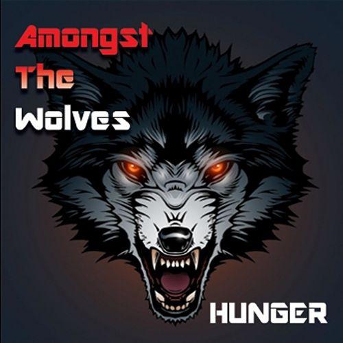Amongst the Wolves - Hunger (2017) 320 kbps