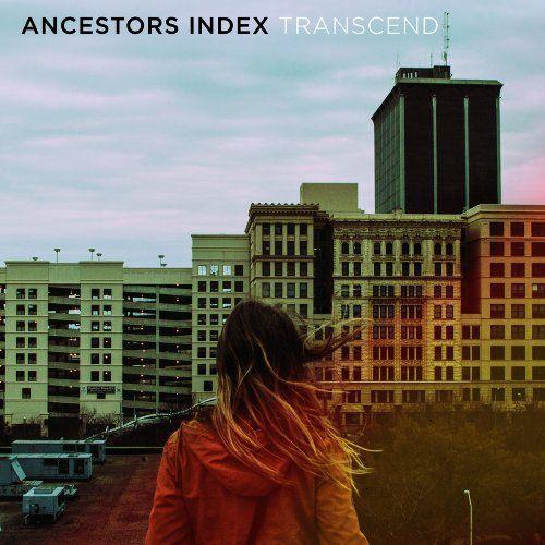 Ancestors Index - Transcend (2016) 320 kbps