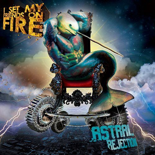 I Set My Friends On Fire - Astral Rejection (Original Version) (2017) VBR
