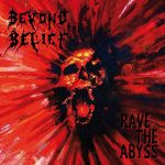 Beyond Belief – Rave the Abyss (1995) (Remastered 2016) 320 kbps + Scans