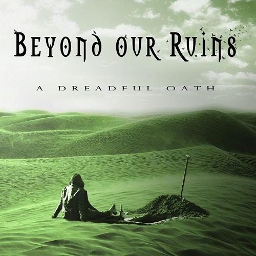 Beyond Our Ruins - A Dreadful Oath (2017) 320 kbps