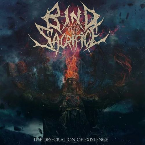 Bind the Sacrifice - The Desecration of Existence (2017) 320 kbps