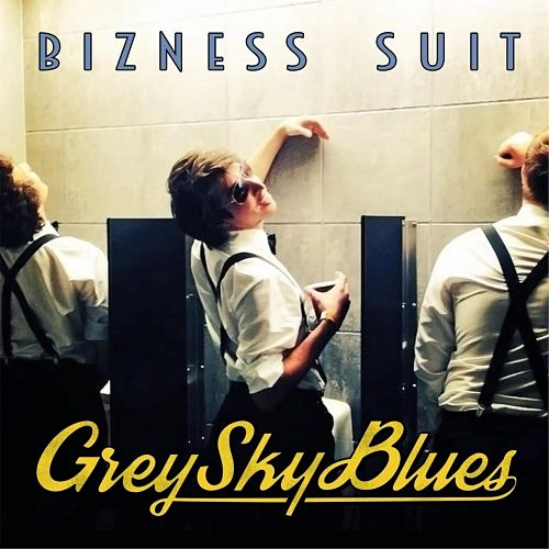 Bizness Suit - Grey Sky Blues (2017) 320 kbps
