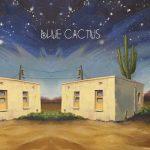 Blue Cactus – Blue Cactus (2017) 320 kbps