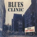 Blues Clinic – Walk Don't Walk (2017) 320 kbps