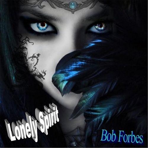 Bob Forbes - Lonely Spirit (2017) 320 kbps