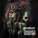 Brain Death – Condemned To Extinction (2017) 320 kbps