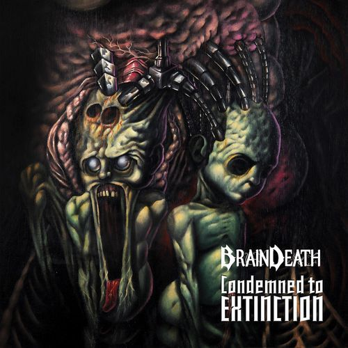 Brain Death - Condemned To Extinction (2017) 320 kbps