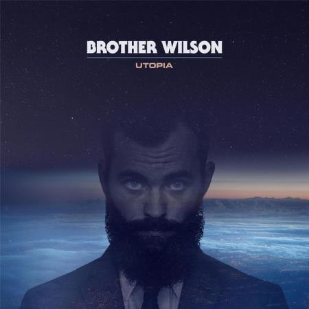 Brother Wilson - Utopia (2017) 320 kbps