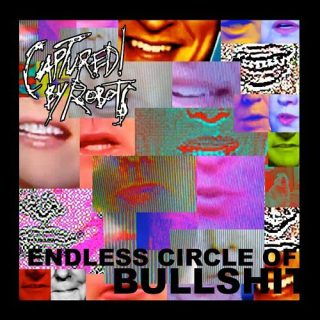 Captured! by Robots - Endless Circle of Bullshit (2017) 320 kbps