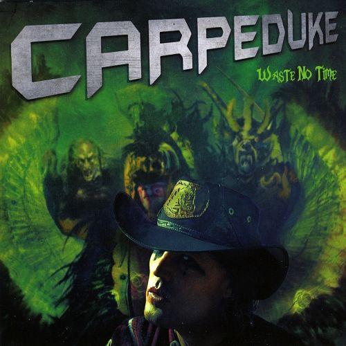 Carpeduke - Waste No Time (2017) 320 kbps