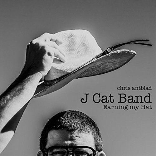 Chris Antblad - J Cat Band: Earning My Hat (2016) 320 kbps