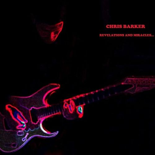 Chris Barker - Revelations And Miracles (2016)