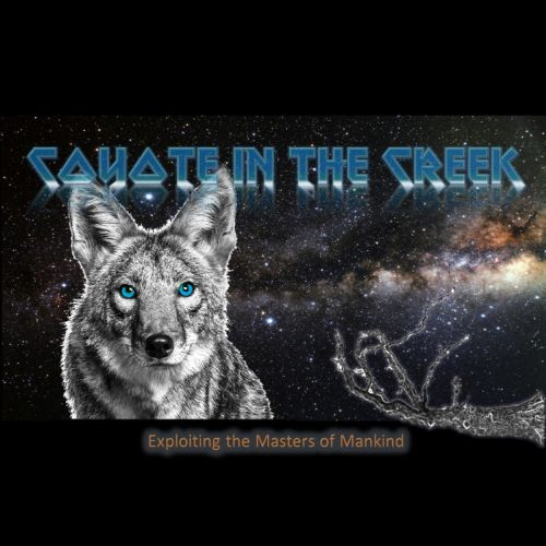 Coyote in the Creek - Exploiting the Masters of Mankind (2017) 320 kbps