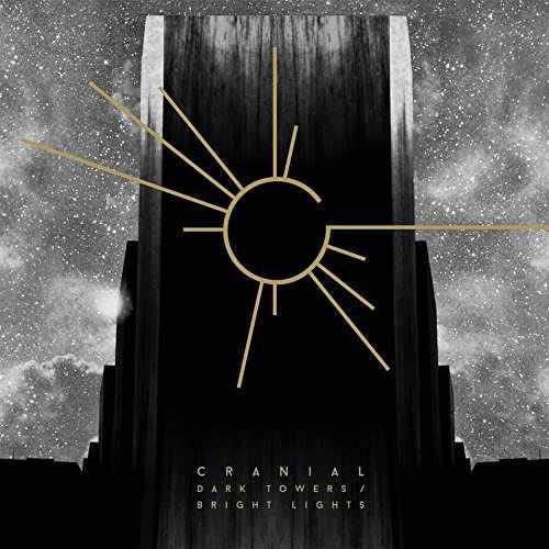Cranial - Dark Towers, Bright Lights (2017)