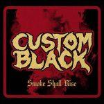 Custom Black – Smoke Shall Rise (2017) 320 kbps