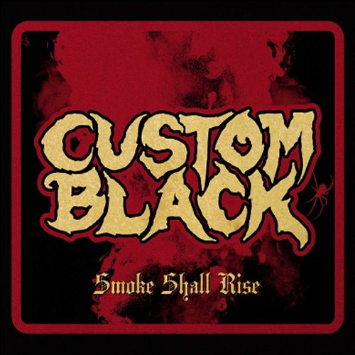 Custom Black - Smoke Shall Rise (2017) 320 kbps