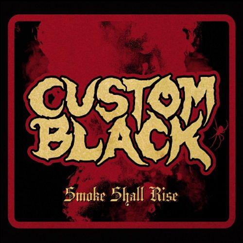 Custom Black - Smoke Shall Rise (2017) 320 kbps