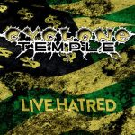 Cyclone Temple – Live Hatred [Live] (2017) 320 kbps