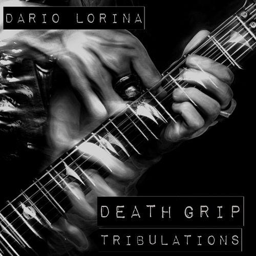 Dario Lorina (BLACK LABEL SOCIETY) - Death Grip Tribulations (2017) 320 kbps