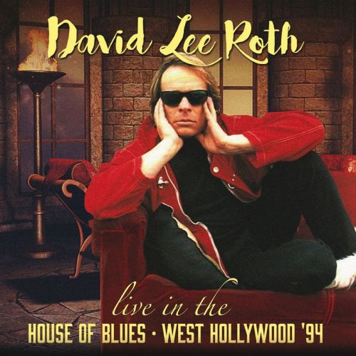 David Lee Roth - Live In The House Of Blues - West Hollywood '94 [Live] (2017) 320 kbps