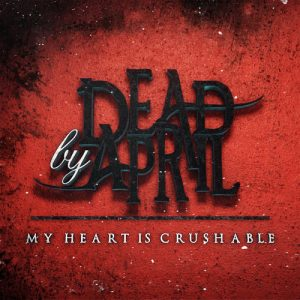 Dead By April - My Heart Is Crushable [Single] (2017) 320 kbps