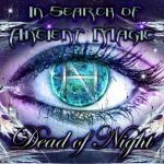 Dead of Night – In Search of Ancient Magic (2017) 256 kbps