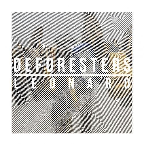 Deforesters - Leonard (2017) 320 kbps
