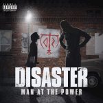Disaster – Man At the Power (2017) 320 kbps