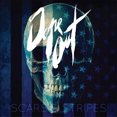 Dope Oüt - Scars & Stripes (2017) 320 kbps