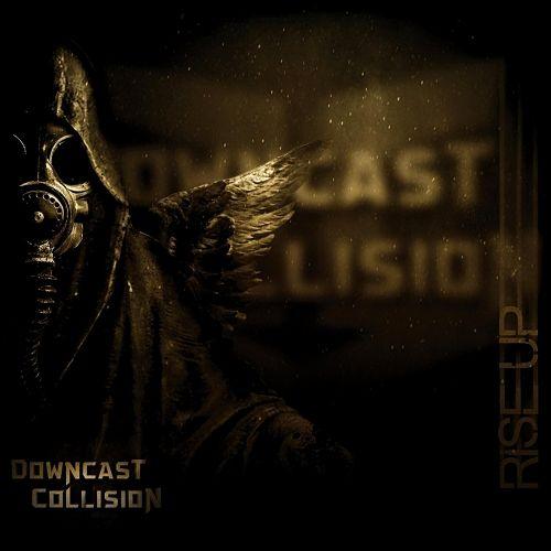Downcast Collision - Rise Up (2017) 320 kbps