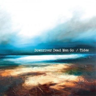 Downriver Dead Men Go - Tides (2016) 320 kbps