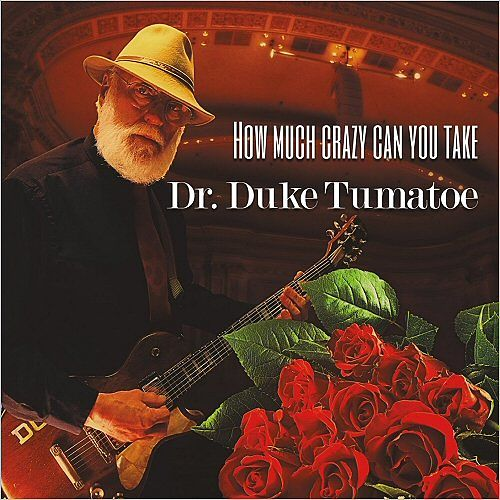 Dr. Duke Tumatoe - How Much Crazy Can You Take (2017) 320 kbps