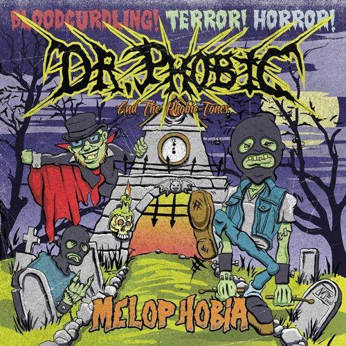 Dr. Phobic & The Phobic-Tones - Melophobia (2017) 320 kbps