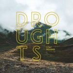 Droughts – Stay Behind (2017) 320 kbps