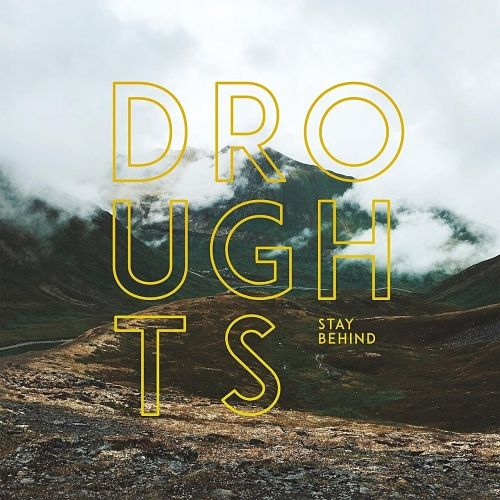 Droughts - Stay Behind (2017) 320 kbps