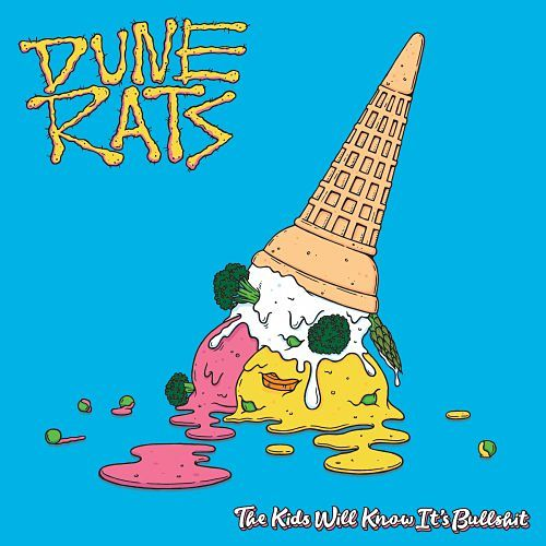 Dune Rats - The Kids Will Know It's Bullshit (2017) 320 kbps