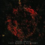 Dying Whale – Last Moments Of Misery (2017) 320 kbps
