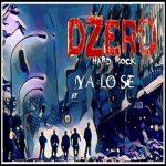 Dzero Hardrock – Ya Lo Se (2017) 320 kbps