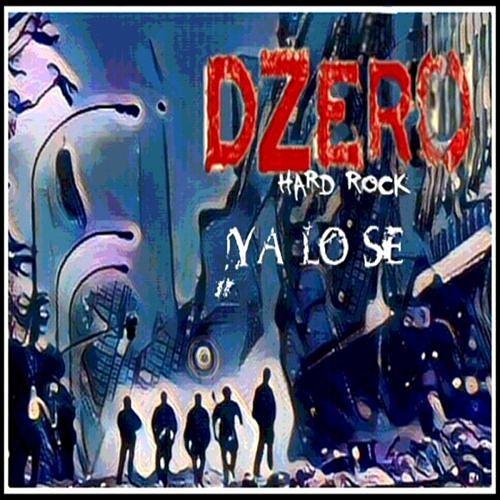 Dzero Hardrock - Ya Lo Se (2017) 320 kbps