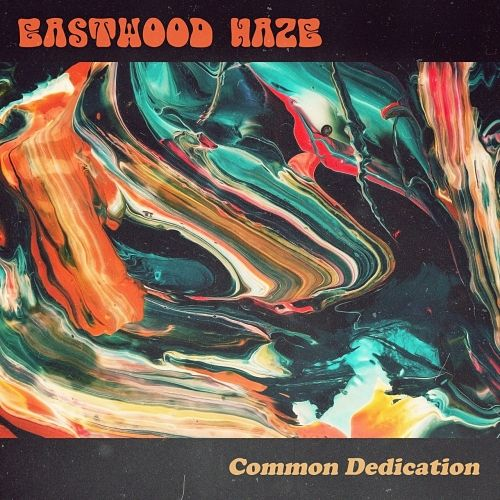 Eastwood Haze - Common Dedication (2017) 320 kbps