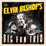 Elvin Bishop – Elvin Bishop's Big Fun Trio (2017) 320 kbps