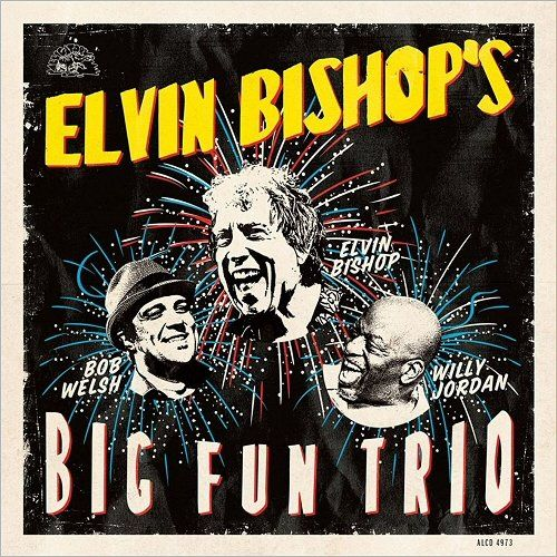 Elvin Bishop - Elvin Bishop's Big Fun Trio (2017) 320 kbps