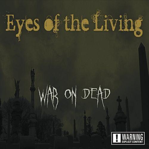 Eyes of the Living - War on Dead (2017) 320 kbps