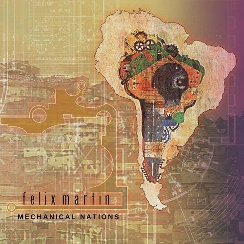Felix Martin - Mechanical Nations (2017) 320 kbps