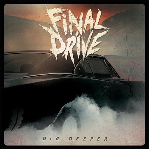 Final Drive - Dig Deeper (2017) 320 kbps